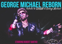 George Michael Reborn tribute to Wham & George Michael featuring Robert Bartko